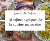 Cuisine marocaine : 16 tajines typiques de chez moi !